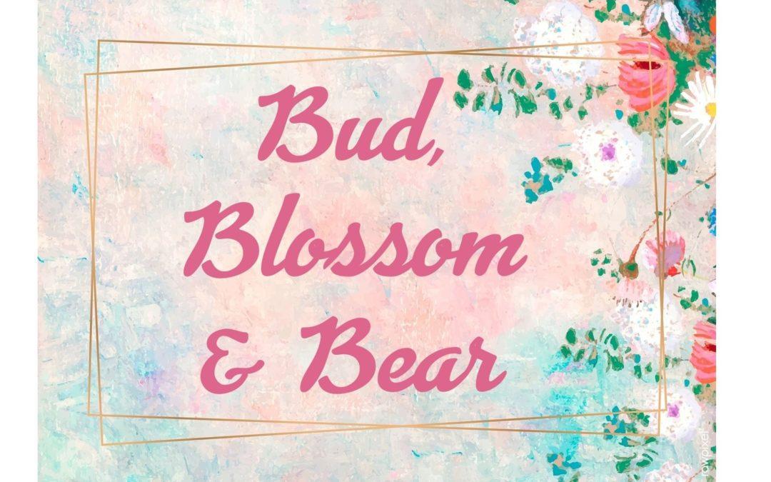Budding, Blossoming and Bearing…