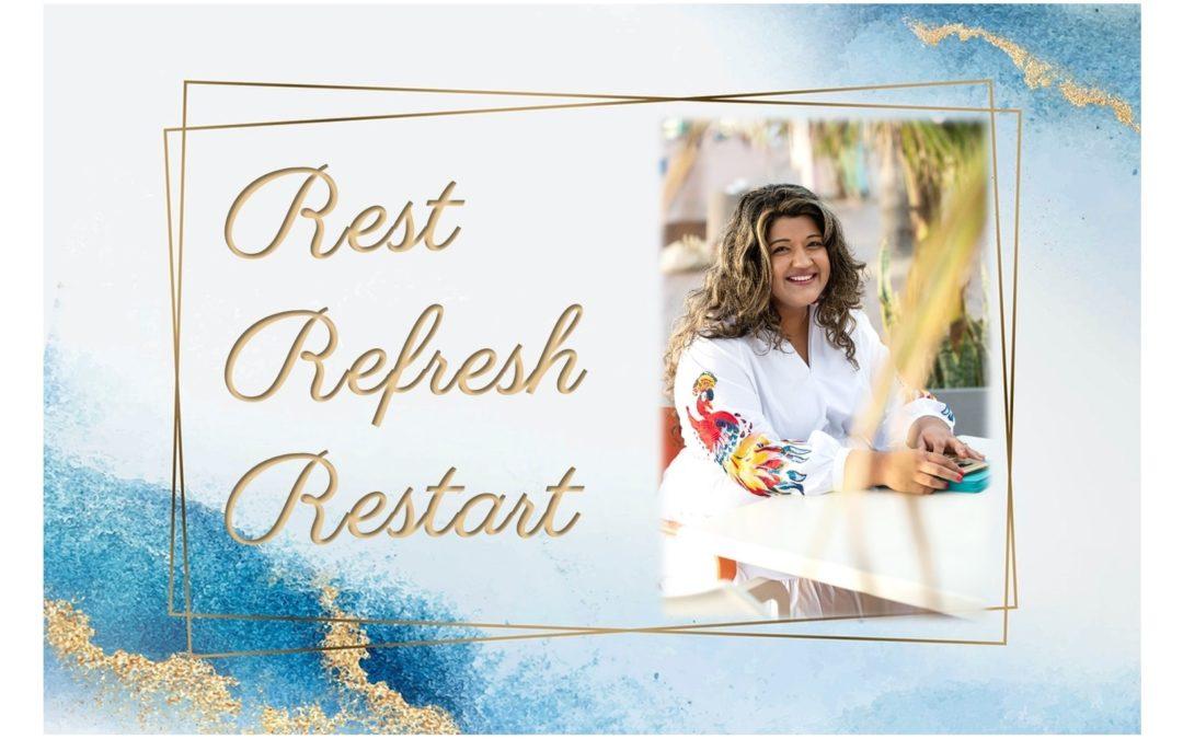 Rest, Refresh, Restart